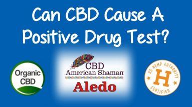 Can CBD Cause a Positive Drug Test?