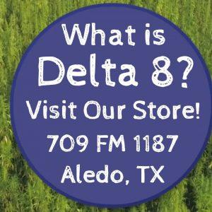 Delta 8 AledoTX 👍 D8 Aledo 😃 Delta 8 Store Aledo TX